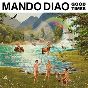 Mando Diao - Good Times (Limited Edition) od 18,59 €