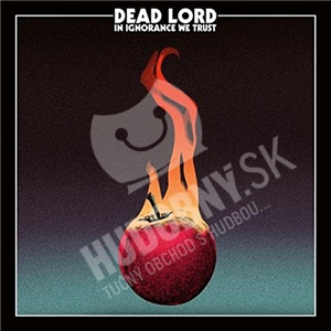 Dead Lord - In Ignorance We Trust (Inc. Patch & Bonus Track - LTD-) od 19,59 €