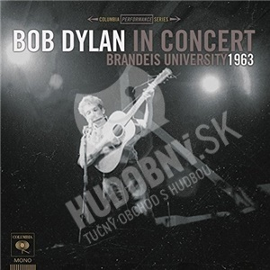 Bob Dylan - Bob Dylan in Concert: Brandeis University 1963 (Vinyl) od 17,99 €