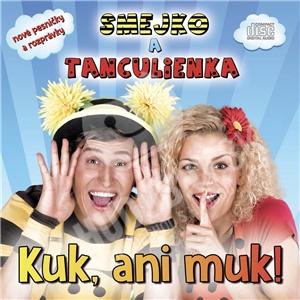 Smejko a Tanculienka - Kuk, ani muk! od 10,49 €