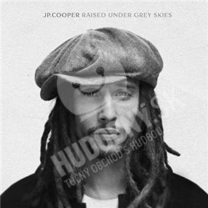 JP Cooper - Raised Under Grey Skies od 14,99 €