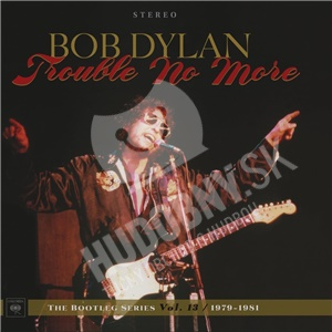 Bob Dylan - The Bootleg Series 13: Trouble No More (1979 - 1981) od 20,99 €