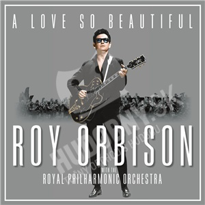 Roy Orbison - A Love So Beautiful: Roy Orbison & the Royal Philharmonic orchestra (Digipack) od 13,59 €