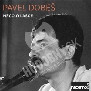 Pavel Dobeš - Něco o lásce (Nahrávky z archívo CRO) od 10,99 €