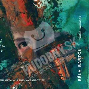 Milan Pala/Fanzowitz Ladislav - Béla Bartók: Violin Sonatas od 11,59 €