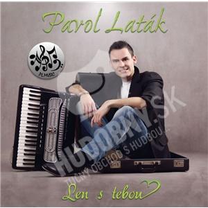 Pavol Laták - Len s tebou od 9,78 €