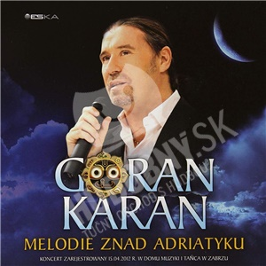 Goran Karan - Melodie Znad Adriatyku od 29,99 €