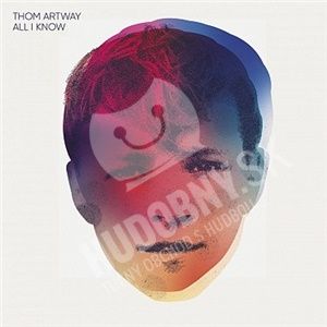 Thom Artway - All I Know od 12,99 €