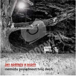 Jan Spálený & ASPM - Nemůžu popadnout tvůj dech od 11,59 €