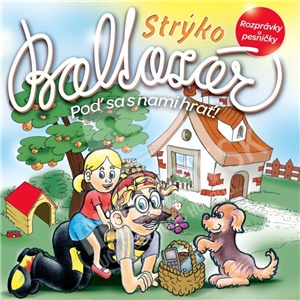 Strýko Baltazár - Poď sa s nami hrať! od 7,79 €