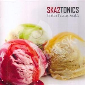 Ska2tonics - Toto ti zachutí od 2,60 €