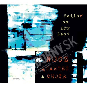 Nocz quartet & Choir - Sailor On Dry Land od 12,79 €