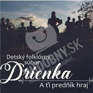 Detský folklórny súbor Drienka - A Ťi Predňík Hraj od 9,79 €