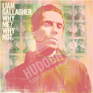 Liam Gallagher - Why Me? Why Not. od 16,79 €
