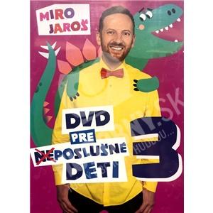 Miro Jaroš - DVD pre (Ne)poslušné Deti 3 od 16,98 €