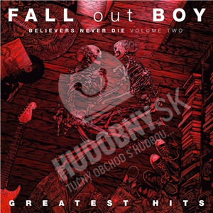 Fall Out Boy - Believers Never die Vol.2 od 14,99 €
