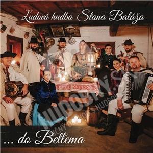 Ľudová hudba Stana Baláža - ...do Betľema od 11,89 €