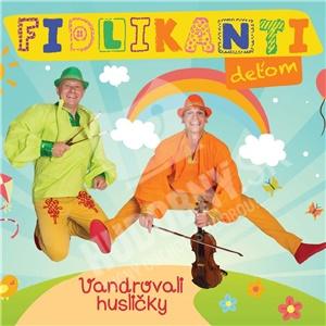 Fidlikanti deťom - Vandrovali husličky od 11,99 €