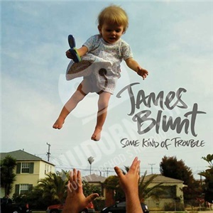 James Blunt - Some Kind of Trouble od 13,49 €