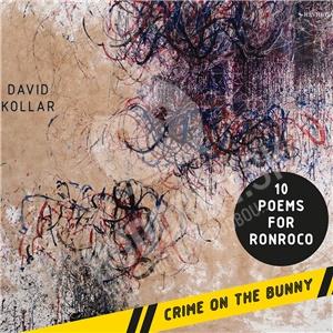 David Kollár - Crime on the bunny/ 10 poems for ronroco od 14,99 €