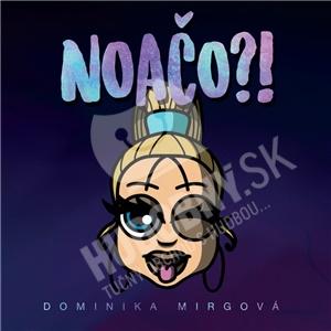 Dominika Mirgová - Noačo?! od 13,99 €