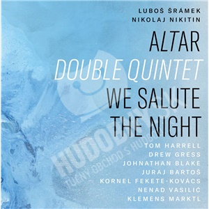 Nikolaj Nikitin -  Ľuboš Šrámek - Altar Double Quintet / We Salute The Night od 11,99 €