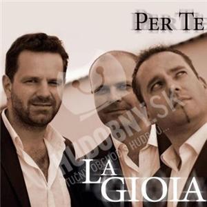 La Gioia - Per Te od 19,98 €