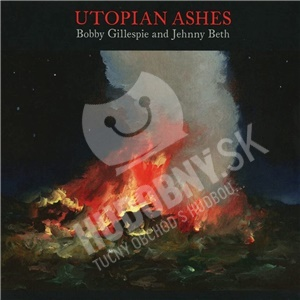 Bobby Gillespie & Jehnny Beth - Utopian Ashes od 13,59 €