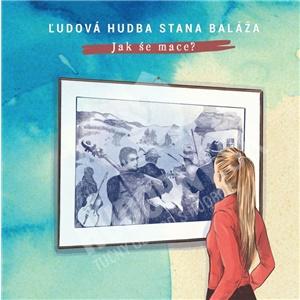 Ľudová hudba Stana Baláža - Jak śe mace? (Vinyl) od 17,99 €