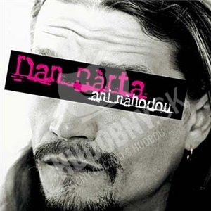 Dan Bárta - ANI NAHODOU od 0 €