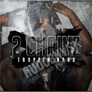2 Chainz - Trappin Hard od 32,40 €