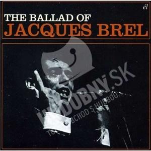 Jacques Brel - Ballad Of Jacques Brel od 19,19 €