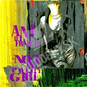 Ani DiFranco - Not A Pretty Girl od 18,64 €