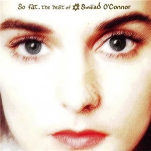 Sinead O´Connor - So Far... the Best of Sinéad O'Connor od 9,16 €