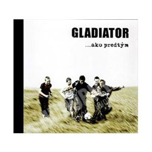 Gladiator - ... ako predtým od 3,99 €