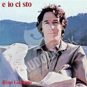 Rino Gaetano - E Io Ci Sto od 12,54 €