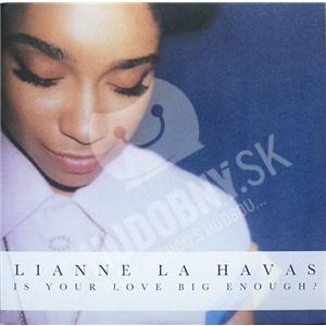 Lianne La Havas - Is Your Love Big Enough? od 12,49 €