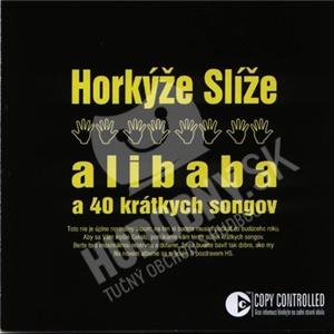 Horkýže Slíže - Alibaba a 40 krátkych songov od 5,55 €