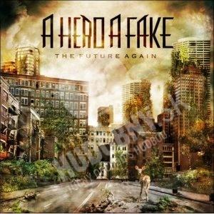 A Hero A Fake - The Future Again od 14,91 €