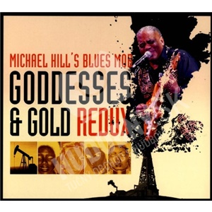 Michael Hill's Blues Mob - Goddesses & Gold Redux od 19,48 €