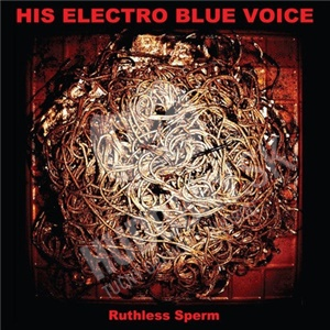 His Electro Blue Voice - Ruthless Sperm od 21,14 €