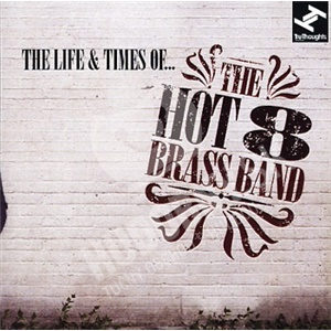 Hot 8 Brass Band - The Life & Times Of... od 15,32 €