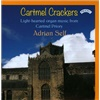 Adrian Self - Cartmel Crackers - Light-Hearted Organ Music from Cartmel Priory