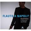 David Antich - Flauto a Napoli?