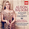 Alison Balsom, Trevor Pinnock - Sound the Trumpet - Royal Music of Purcell & Handel