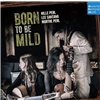 Hille Perl, Lee Santana, Marthe Perl - Born to Be Mild