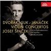 Jiří Bělohlávek, The Czech Philharmonic Orchestra - Josef Špaček - Houslové Koncerty (Dvořák, Suk, Janáček)