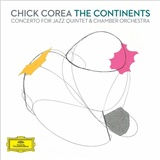 Chick Corea - Continents: Concerto for Jazz Quintet & Chamber Orchestra
