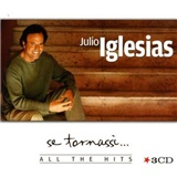 Julio Iglesias - Se Tornassi...All the Hits