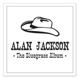 Alan Jackson - The Bluegrass Album